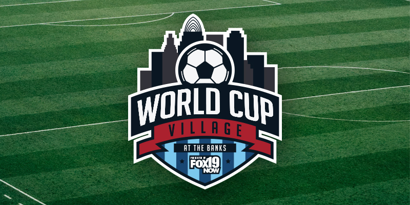 World Cup Village at the Banks, presented by Fox19 Now